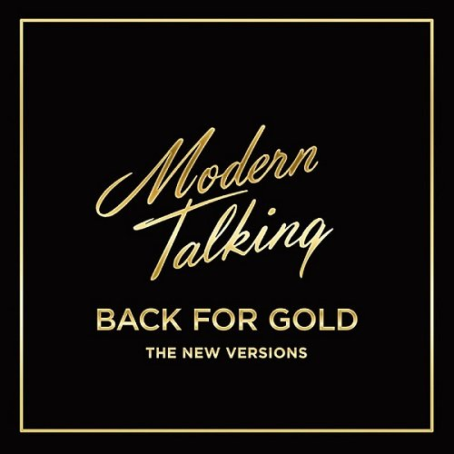 Постер к Modern Talking - Back for Gold [The New Version] (2017)