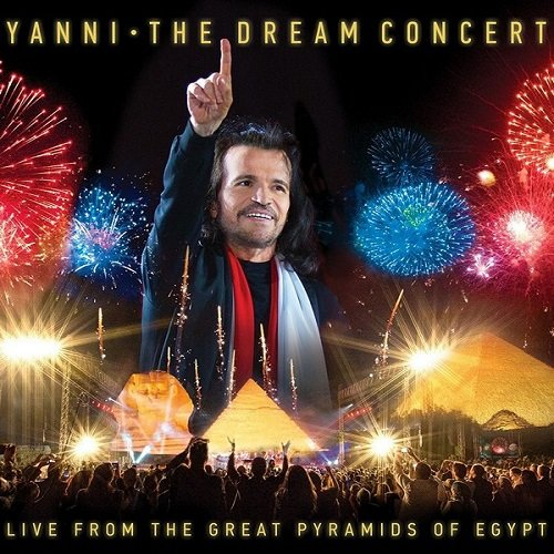 Постер к Yanni - The Dream Concert: Live from the Great Pyramids of Egypt (2016)