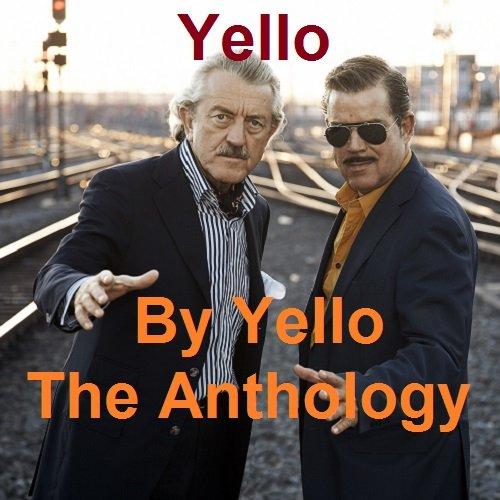 Постер к Yello - By Yello The Anthology (2010)