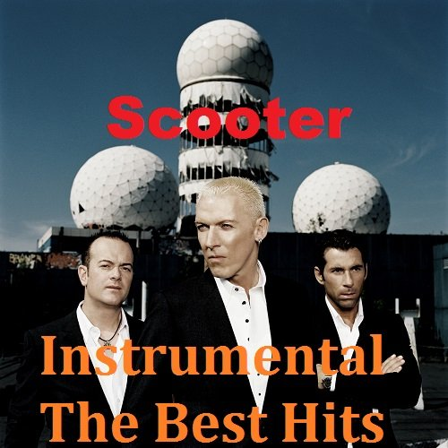 Постер к Scooter - Instrumental. The Best Hits (2018)