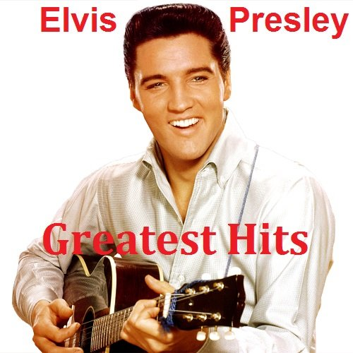 Постер к Elvis Presley - Greatest Hits (2018)