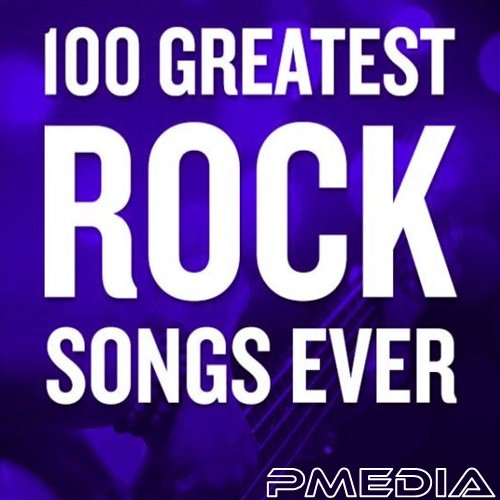 100 Greatest Rock Songs Ever (2018)