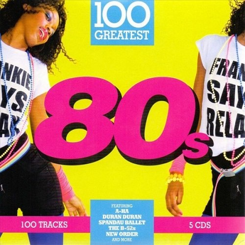 100 Greatest 80's. 5CD (2018)