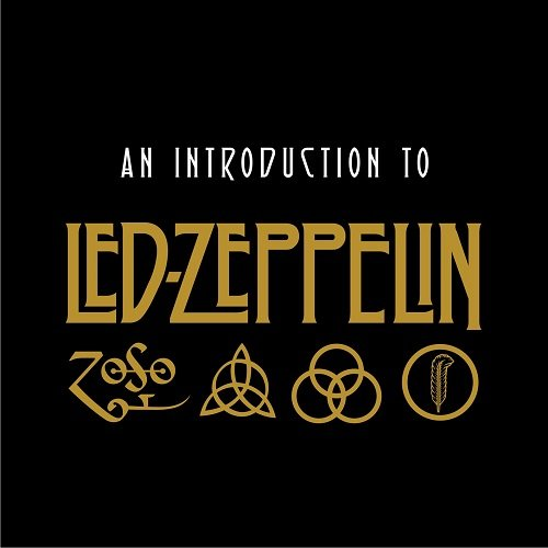 Постер к Led Zeppelin - An Introduction To Led Zeppelin (Remastered) (2018)