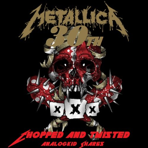 Постер к Metallica - 30th Birthday Chopped and Twisted (2018)
