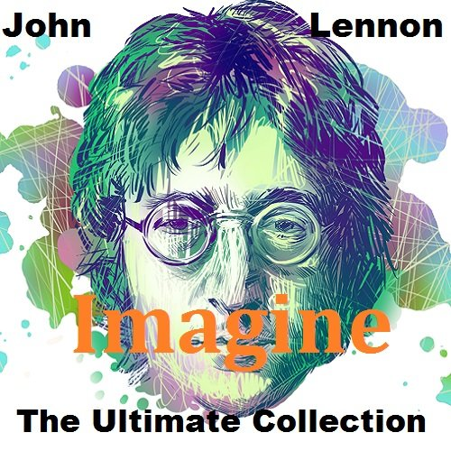 John Lennon - Imagine: The Ultimate Collection (2018)