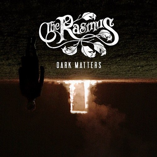 Постер к The Rasmus - Dark Matters. Bonus Track Edition (2017)