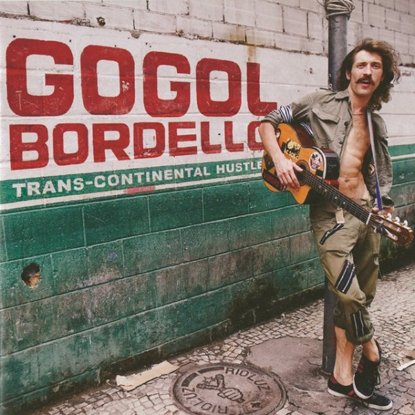 Постер к Gogol Bordello - Trans-Continental Hustle (2010)