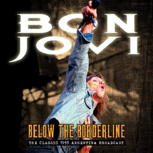 Постер к Bon Jovi – Below The Borderline (2018)