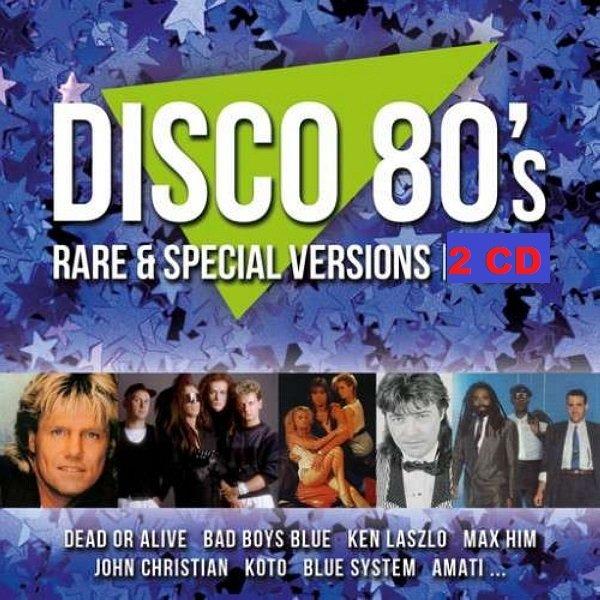 Постер к Disco 80's Rare & Special Versions (2018)