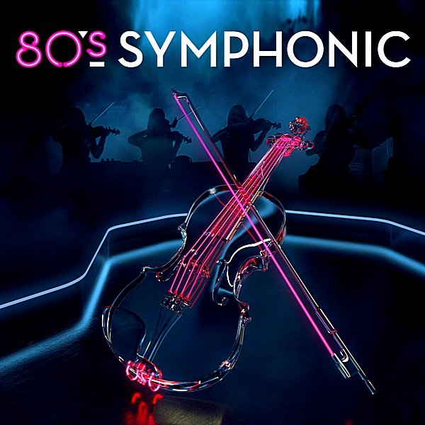 Постер к 80s Symphonic (2018) MP3