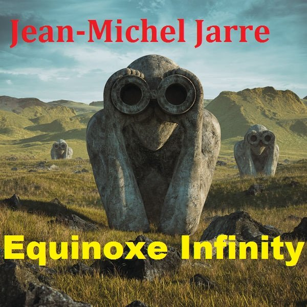 Постер к Jean-Michel Jarre - Equinoxe Infinity (2018)