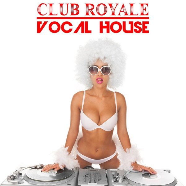 Постер к Club Royale. Vocal House (2018)