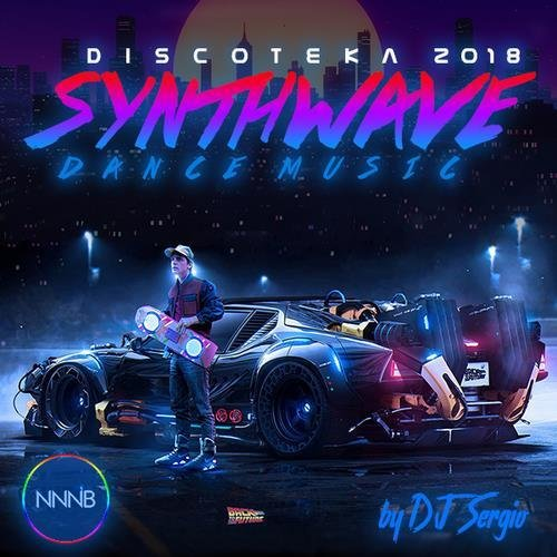 Постер к Дискотека 2018 Synthwave Dance Music