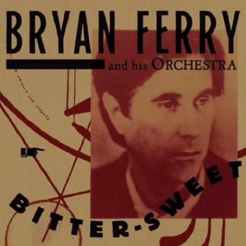 Постер к Bryan Ferry - Bitter-Sweet (2018)