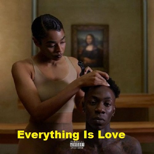 Jay-Z & Beyonce - Everything Is Love (2018)