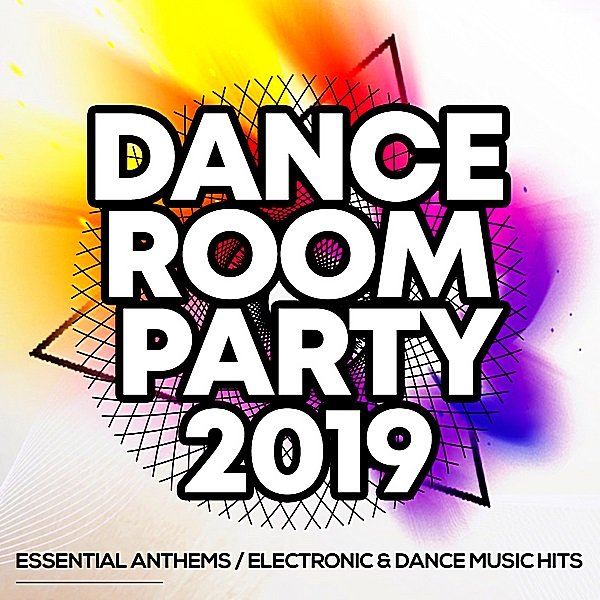 Постер к Dance Room Party 2019: Essential Anthems / Electronic & Dance Music Hits (2019)