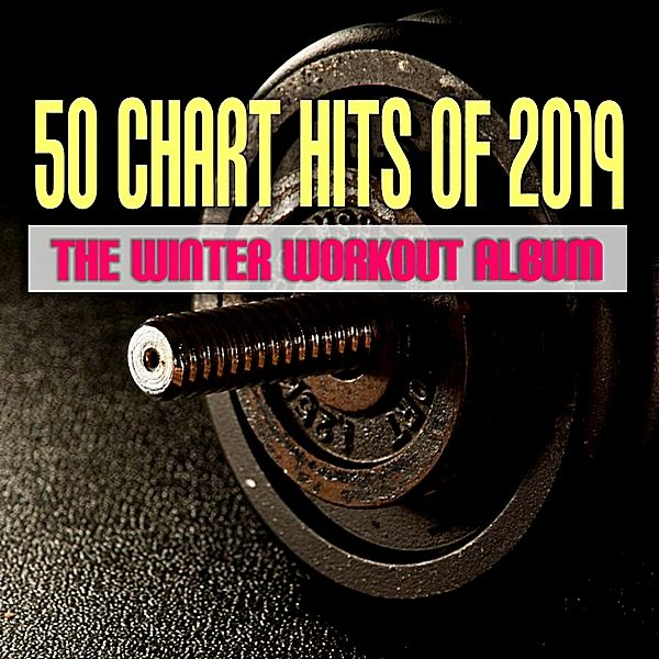 Постер к 50 Chart Hits Of 2019: The Winter Workout Album (2019)