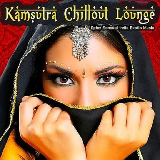 Постер к Kamsutra Chillout Lounge - Spicy Sensual India Exotic Music (2019)