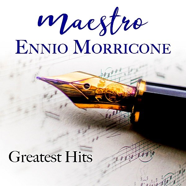 Постер к Ennio Morricone - Maestro Ennio Morricone Greatest Hits (2018)
