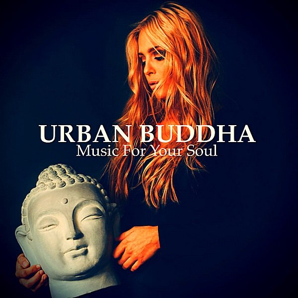 Постер к Urban Buddha. Music For Your Soul (2019)