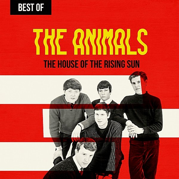 Постер к The Animals - The House Of The Rising Sun: Best Of The Animals (2019)
