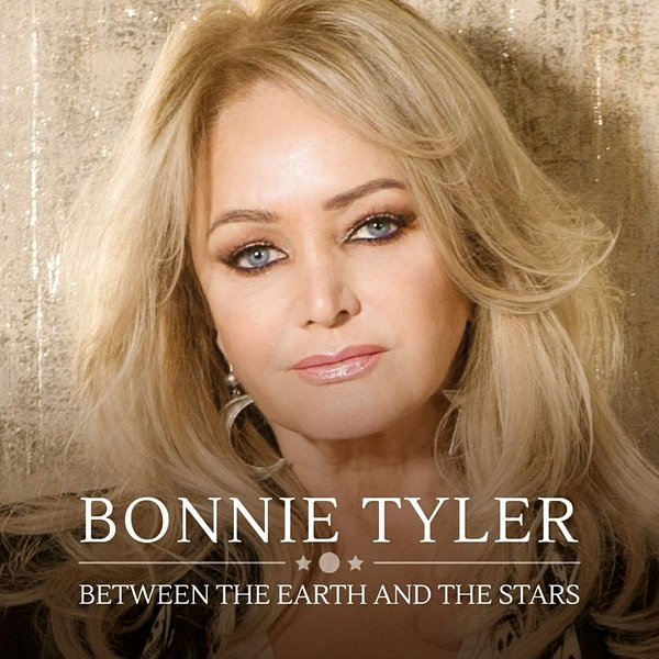 Постер к Bonnie Tyler - Between The Earth And The Stars (2019)