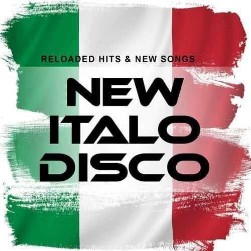 Постер к New Italo Disco: Reloaded Hits & New Songs (2018)