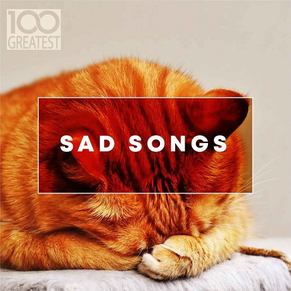 100 Greatest Sad Songs (2019)