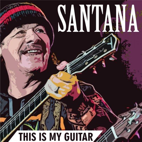 Постер к Carlos Santana - This Is My Guitar (2019)