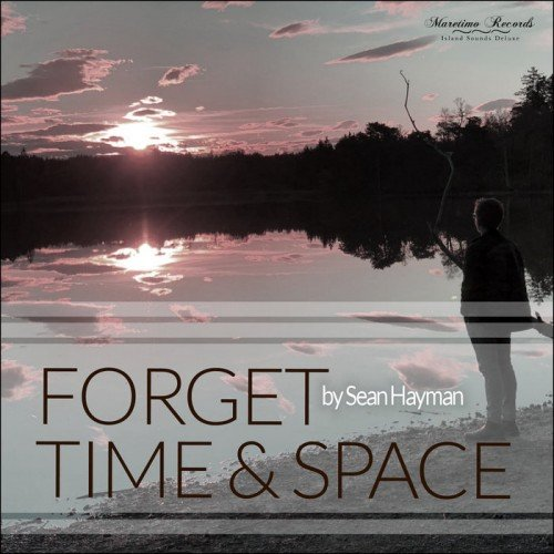 Постер к Sean Hayman - Forget Time & Space (2019)