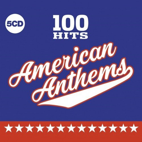 Постер к 100 Hits American Anthems. 5CD Box Set (2019)