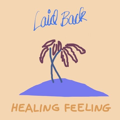 Постер к Laid Back - Healing Feeling (2019)