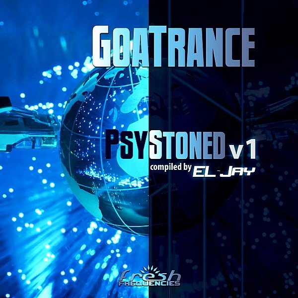 Постер к GoaTrance PsyStoned v1. Compliled by EL-Jay (2019)
