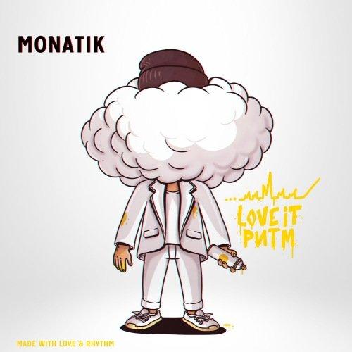 Постер к MONATIK - LOVE IT ритм (2019)