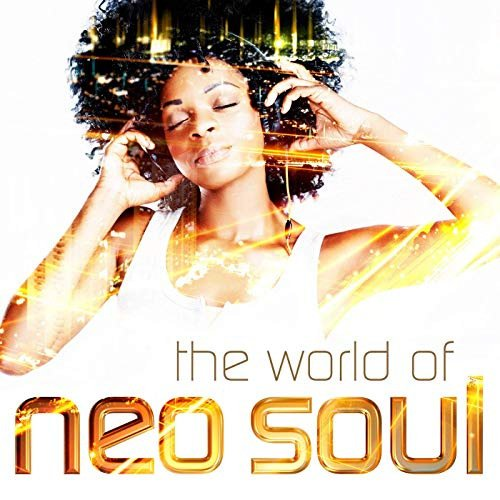 Постер к The World of Neo Soul (2019)