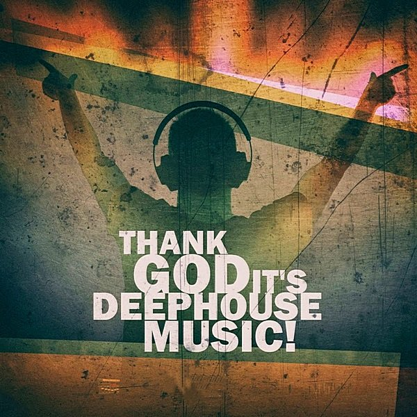 Постер к Thank God It's Deep House Music! (2019)