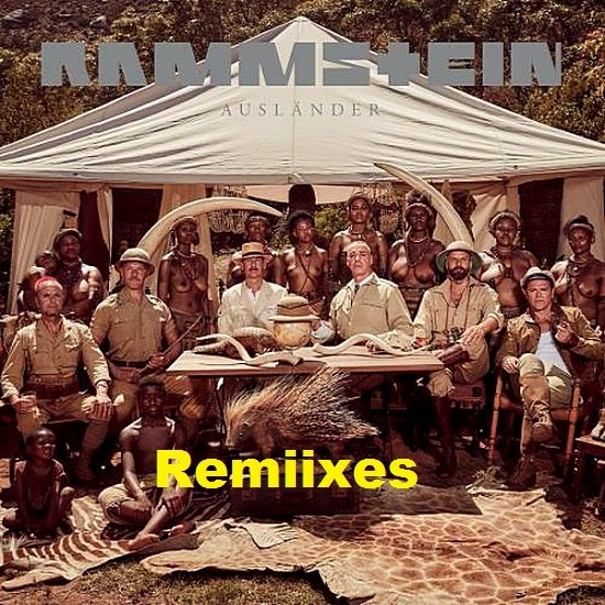 Постер к Rammstein - AUSLANDER [Remiixes] (2019) MP3