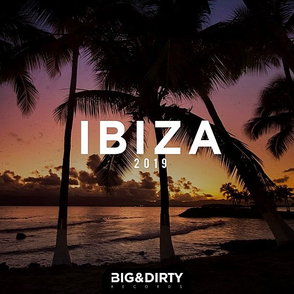 Постер к Big & Dirty Ibiza (2019)