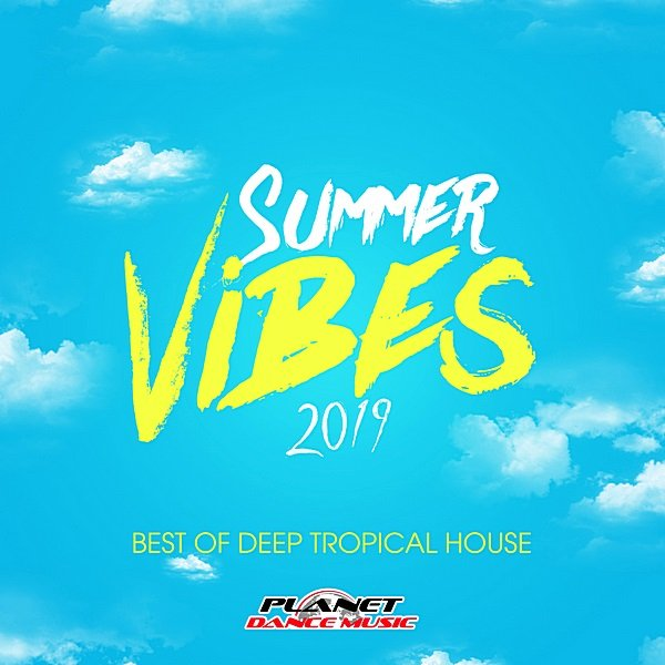 Постер к Summer Vibes 2019: Best Of Deep Tropical House (2019)