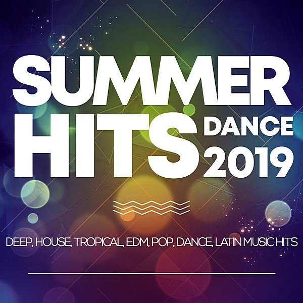 Постер к Summer Hits Dance 2019: Deep, House, Tropical, Edm, Pop, Dance, Latin Music Hits (2019)