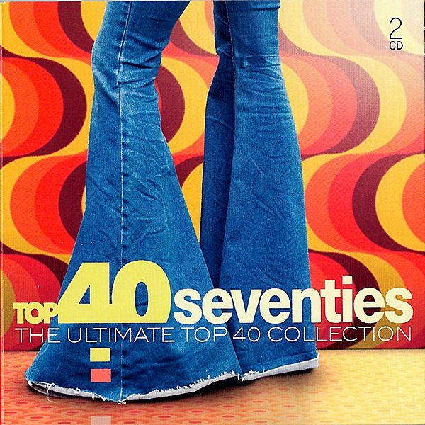 Top 40 Seventies. The Ultimate Top 40 Collection (2019)