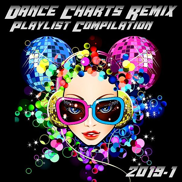 Постер к Dance Charts Remix Playlist Compilation (2019)