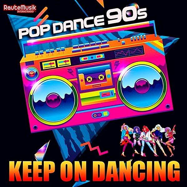 Постер к Keep On Dancing: Pop Dance 90s (2019)