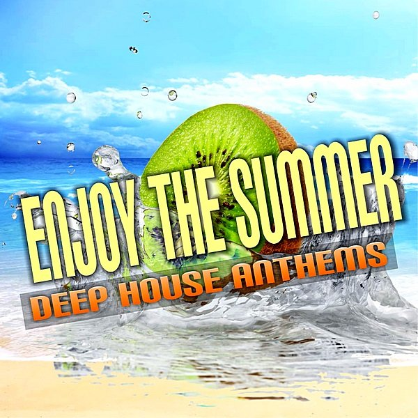 Постер к Enjoy The Summer: Deep House Anthems (2019)