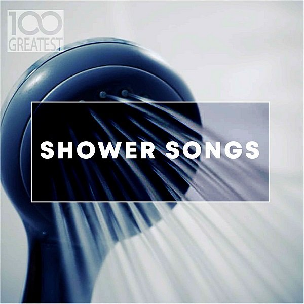 Постер к 100 Greatest Shower Songs (2019)