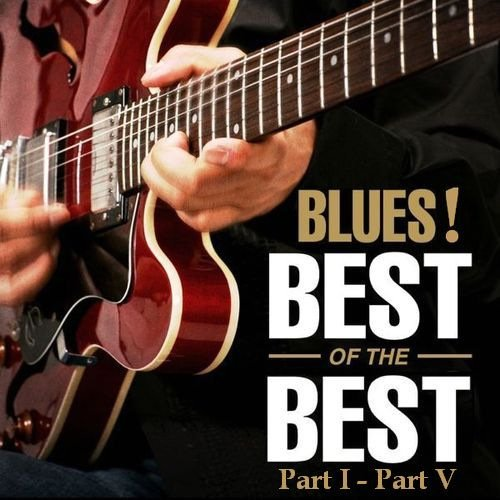 Постер к Blues! The Best Of The Best (2003)