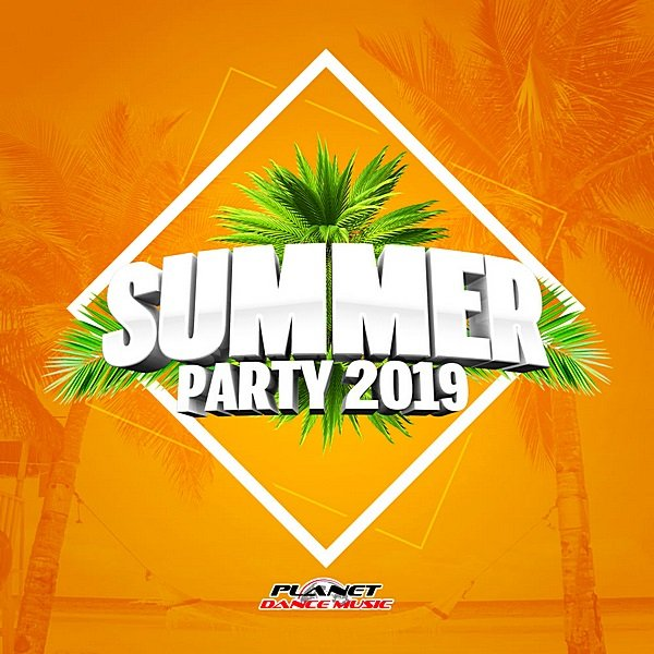 Summer Party 2019. Planet Dance Music (2019)