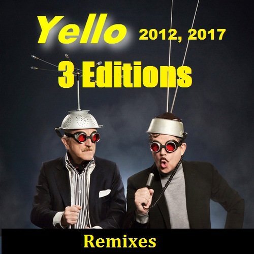 Постер к Yello - 3 Editions. Remixes (2012, 2017)