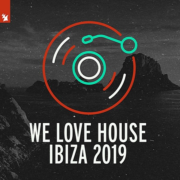 Постер к We Love House: Ibiza 2019. Armada Music (2019)